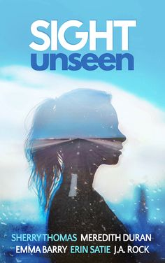 Sight Unseen: A Collection of Five Anonymous Novellas by: Sherry Thomas, Meredith Duran, Erin Satie, Emma Barry, J. Rock Publisher: Open Ink Press Publication Date: June 2017 Genre: Romance Wh… Books To Read, My Books, Book Cafe, Storytelling, Romance, Author, Tours, Rock, Anonymous
