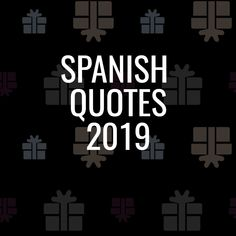 29 Short and Awesome Spanish Quotes (English Explained ...