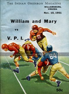 1951.11.10. College of William and Mary (Tribe) vs Virginia Tech (Hokies). VT Head Coach: Frank O. Moseley. Cary Field Stadium, Williamsburg, VA. Final score: Virginia Tech 7, William and Mary 28.