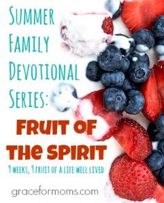 Summer Family Devotional Series: Fruit of the Spirit - Grace for Moms