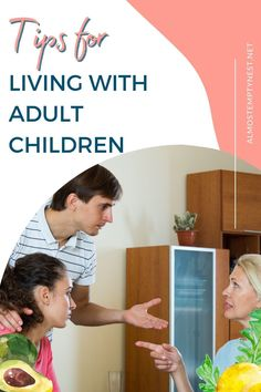 Tips for living with adult children after they have left the nest and returned home. Fellow empty nester Linda Hanstra shares her best advice for dealing with children who move back home. Empty Nest Syndrome, Lose Your Mind, Happy Together, Parenting Teens, Home Free, Adult Children, High School Students, Good Advice, Back Home