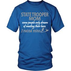 State Trooper Mom - I Raised My Hero