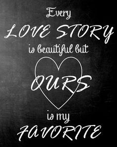 Every Love Story is Beautiful, but Ours is My Favorite Chalkboard Digital Print Baby Clothes Dividers, Weight Loss Water, Subway Art, Love Story, Chalkboard, Digital Prints, Etsy Shop, Lettering, My Favorite Things