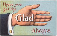 Get the Glad, always