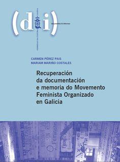 Pérez Pais, María del Carmen. Recuperación da documentación e memoria do movemento feminista organizado en Galicia. Consello da Cultura Galega, 2013.