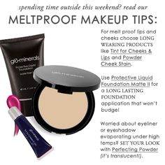glo's Meltproof Makeup Tips. For more information go to www.glo-minerals.com