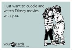 <3 This is what Tyler says to me when I'm sad and upset...except usually it's whatever chick flick is out that I want to see...I love him!!