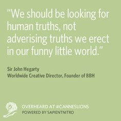 Overheard at #CannesLions: We should be looking for human truths