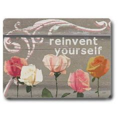 Reinvent Yourself by Artist Lisa Weedn Wood Sign