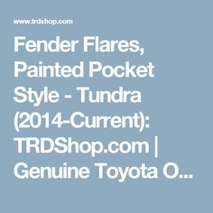 Fender Flares, Painted Pocket Style - Tundra (2014-Current): TRDShop.com | Genuine Toyota OEM and Aftermarket Parts & Accessories