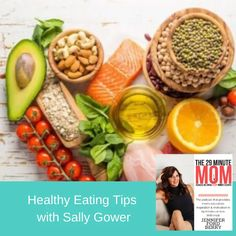 EPISODE 28: Healthy Eating Tips with Sally Gower - Jennifer Ford Berry