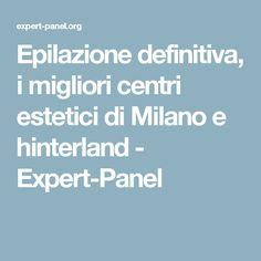 Epilazione definitiva, i migliori centri estetici di Milano e hinterland - Expert-Panel
