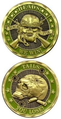 Heads We Win, Tails You Lose Challenge Coin - Meach's Military Memorabilia & Military Humor, Military Police, Military Art, Military Pins, Military Service, Once A Marine, Marine Mom, Military Challenge Coins, Military Memorabilia