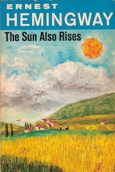 hemmingway books pinterest | Books Worth Reading / The Sun Also Rises, Ernest Hemingway.