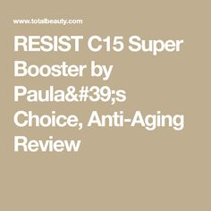 RESIST C15 Super Booster by Paula's Choice, Anti-Aging Review