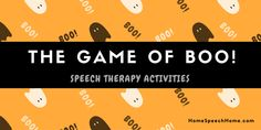 The Game of Boo! Speech Therapy Activities for Halloween from Home Speech Home. Pinned by SOS Inc. Resources. Follow all our boards at pinterest.com/sostherapy/ for therapy resources.