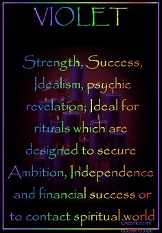 Candles:  Violet #Candle ~ Strength, Success, Idealism, psychic revelation; Ideal for rituals which are designed to secure Ambition, Independence and financial success or to contact spiritual world