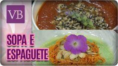 Sopa de Tomate e Espaguete de Batata Doce Laranja - Você Bonita (14/02/17)