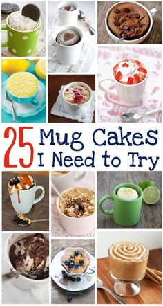 25 Mug Cakes I Need to Try - Want cake but don't trust yourself making a full-sized cake? Try making one of these easy and tasty mug cakes! (http://mothers-home.com/25-mug-cakes-i-need-to-try/)