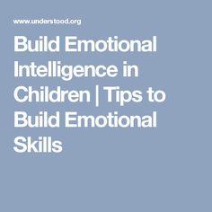 Build Emotional Intelligence in Children | Tips to Build Emotional Skills