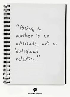"""Being a mother is an attitude, not a biological relation."" ― Robert A. Heinlein"