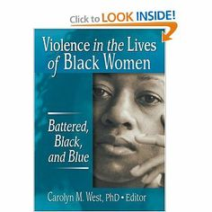 Violence in the Lives of Black Women: Battered, Black, and Blue (Women & Therapy): Carolyn M. West: 9780789019950: Amazon.com: Books