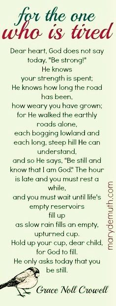 Prayer for the one's are  tired. In Jesus Name Amen...Mildred Williams