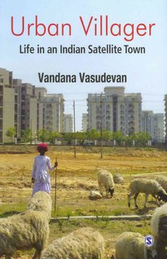Urban villager : life in an Indian satellite town