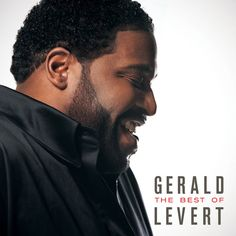 The Best of Gerald Levert by Gerald Levert on Apple Music