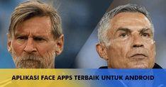 Merubah Wajah Jadi Tua dan Ganteng? Pake Face Apps Android Android Apps, Dan