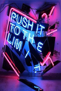 """Push it to the limit"" neon"