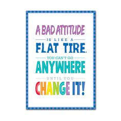 """A bad attitude is like a flat. You can't go anywhere until you change it!""Inspire your students with the powerful message on this beautifully designed and trendy chalkboard-themed poster!Chart measures 13 x 19 inches. Content Words, Growth Mindset Quotes, Classroom Posters, Quotes For The Classroom, Classroom Signs, Classroom Ideas, Back To School Quotes For Teens, Inspirational Classroom Quotes, Classroom Behavior"