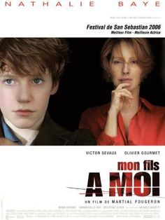 """Mon fils à moi"" 2006 France    by Martial Fougeron  , with Nathalie Baye 58-y ,  Victor Sévaux 15-y  // Tragedy strikes a young boy and his over-protective mother"