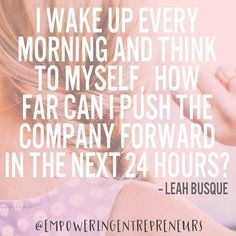 Okay, it's Monday... So let's ask ourselves: how can we push our businesses, and ourselves, forward in the next 24 hours to make the week exceptional?