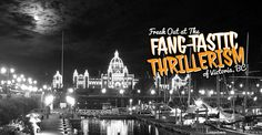 Looking for a place to get your freak on this Halloween? Victoria is it!