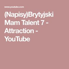 (Napisy)Brytyjski Mam Talent 7 - Attraction - YouTube