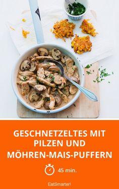 Geschnetzeltes mit Pilzen und Möhren-Mais-Puffern |
