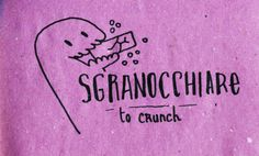 Learning Italian Language ~ Sgranocchiare (To crunch) IFHN