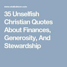 Stewardship Quotes Stunning Top 100 Inspirational Quotes  Faith Inspirational And Christianity