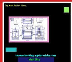Diy Wood Boiler Plans 200810 - Woodworking Plans and Projects!
