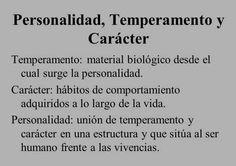 ... PERSONALIDAD, temperamento y carácter. http://slideplayer.es/slide/1053612/