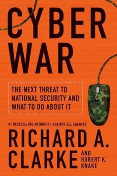 Cyber war : the next threat to national security and what to do about it by Richard A. Clarke.  Click the cover image to check out or request the non-fiction kindle.