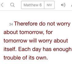 Matthew 6:34 (NIV)