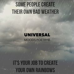 It's All Up To You Some People, Favorite Quotes, Poetry, Cards Against Humanity, Rainbow, Mood, Rainbows, Rain Bow, Poems