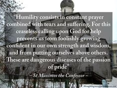 "188 Likes, 2 Comments - ThroughtheGraceofGod:Orthodoxy (@throughthegraceofgod) on Instagram: """"Humility consists in constant prayer combined with tears and suffering. For this ceaseless calling…"""