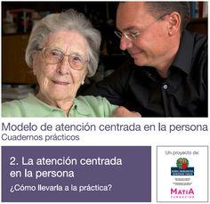 Cuaderno 2. La atención centrada en la persona. ¿Cómo llevarla a la práctica? ▸ http://www.matiafundazioa.net/documentos/ficheros/publicaciones/2.euskera-castellano.pdf