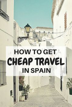 How to get cheap travel in Spain