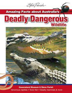Amazing Facts about Australia's Deadly & Dangerous Wildife — Steve Parish Nature Connect. Available online www.steveparish-natureconnect.com.au