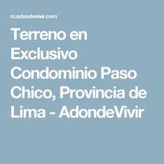Terreno en Exclusivo Condominio Paso Chico, Provincia de Lima - AdondeVivir