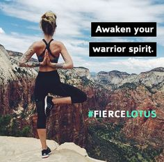 Awaken your warrior spirit. #FierceLotus #Warrior #Balance #Mindfulness #Fitness